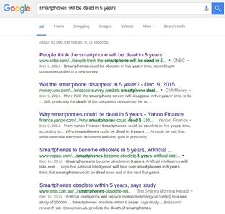 Google results for the catchy phrase 'Smartphones will be dead within 5 years', screencapture February 18, 2016