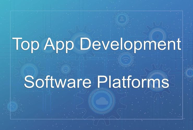 Top App Development Software Platforms